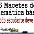 5 MACETES DE MATEMÁTICA BÁSICA - Prof. Robson Liers - Mathematicamente