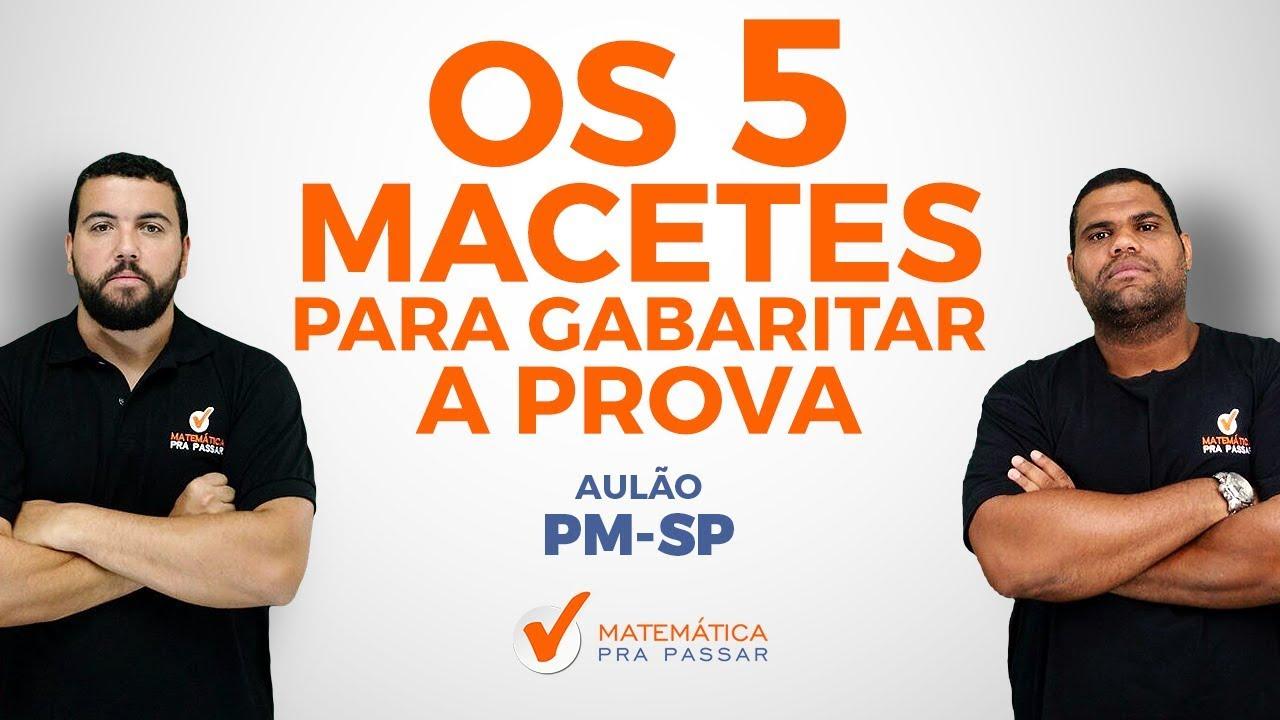 CONCURSO PM SP: OS 5 MACETES PARA GABARITAR A PROVA.[2019]