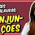 CONJUNÇÕES   Aula de Português para concursos, vestibulares, provas, ENEM