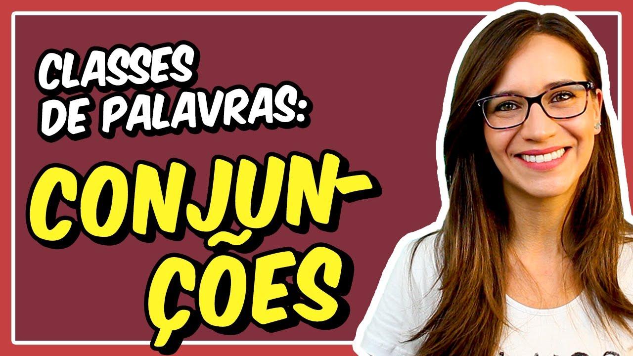 CONJUNÇÕES | Aula de Português para concursos, vestibulares, provas, ENEM
