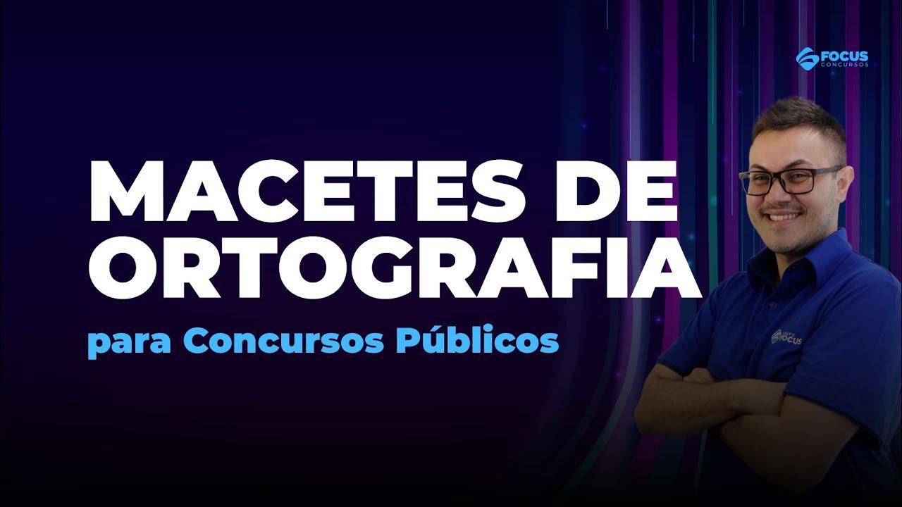 Macetes de Ortografia para Concursos Públicos | Português - Sidney Martins