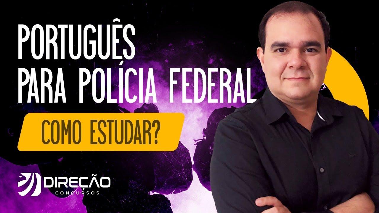 Português para a Polícia Federal: como estudar?