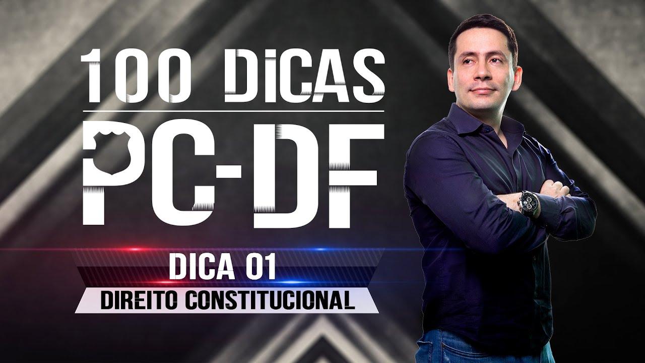 100 Dicas PCDF: Direito Constitucional I Dica 01