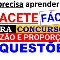 5 QUESTÕES DE CONCURSO DE MATEMÁTICA SOBRE RAZÃO E PROPORÇÃO MACETE FÁCIL PARA CONCURSOS