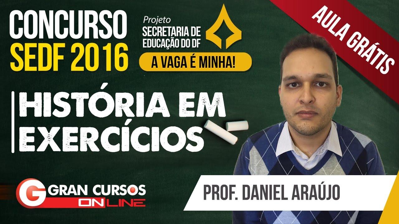 Concurso SEDF 2016 | Aula Grátis | História em Exercícios - Prof. Daniel Araújo