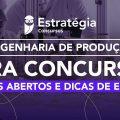 Engenharia de Produção para concursos: Editais abertos e dicas de estudo