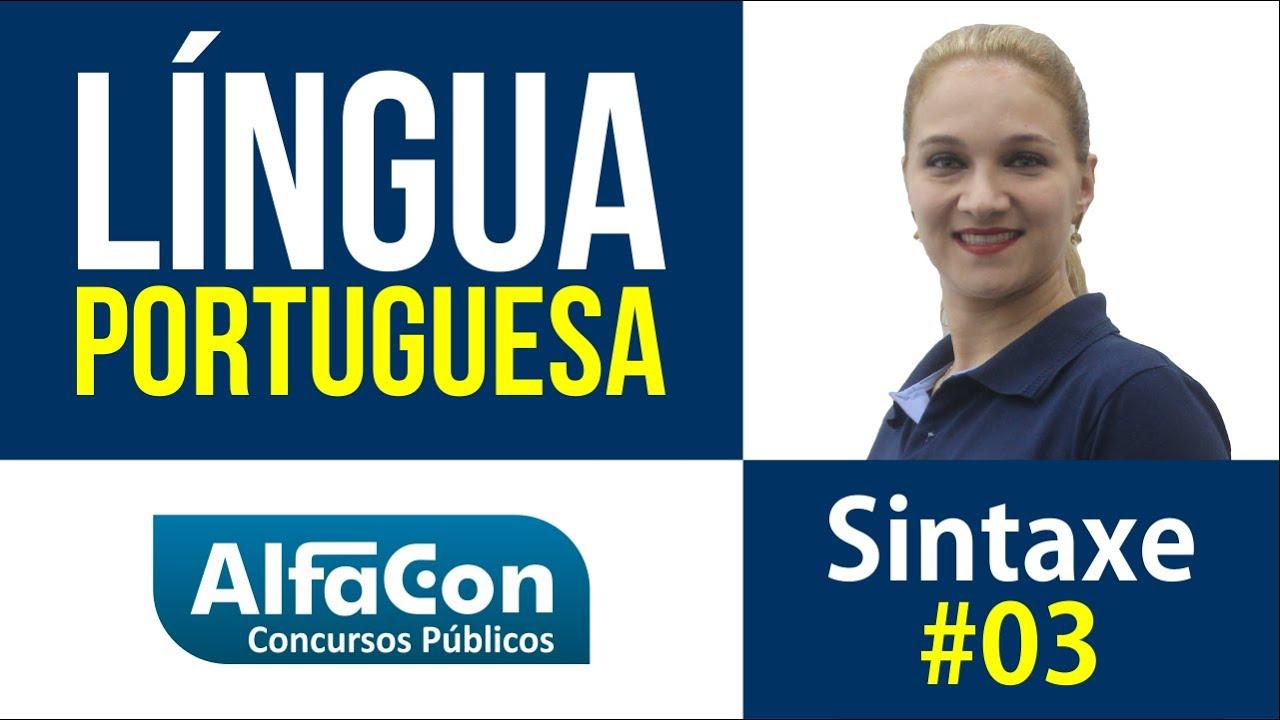 Língua Portuguesa - Sintaxe Aula 03 - AlfaCon Concurso Públicos