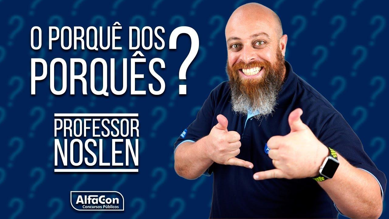 Uso dos PORQUÊS - Prof. Noslen - AlfaCon