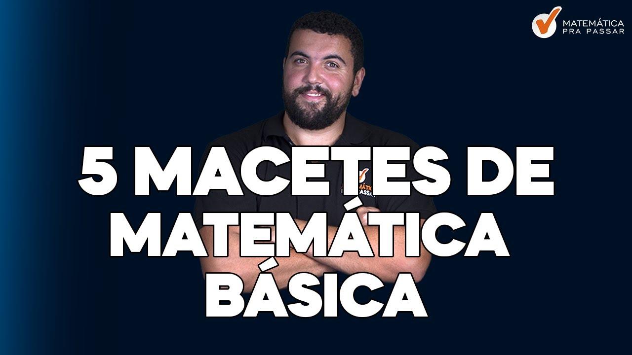 5 Macetes de Matemática Básica que Todo Concurseiro Deve Saber.