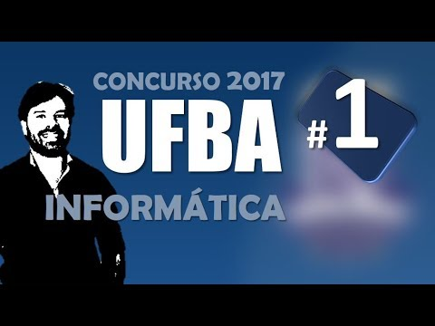 UFBA Concurso 2017 Aula 1 de informática