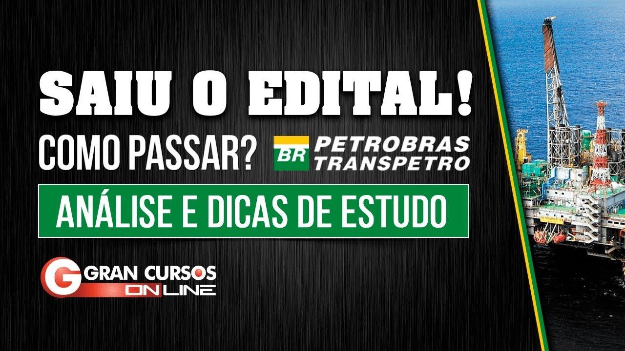 Concursos Petrobras e Transpetro  | Editais comentados e dicas de estudo - Como Passar?