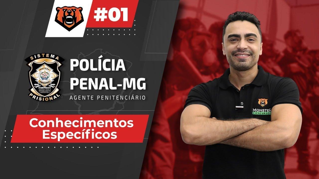 Concurso Polícia Penal MG - Conhecimentos Específicos - Prof. Faleiro