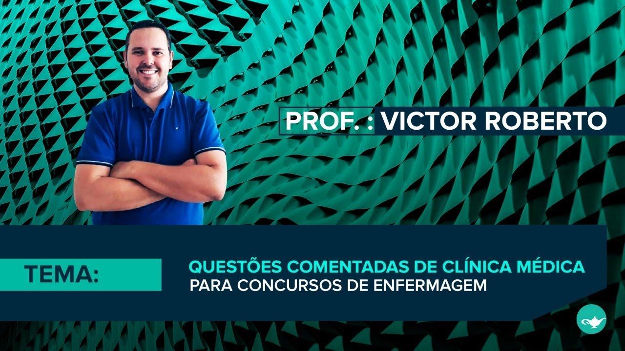 AULA GRATUITA - Questões comentadas de clínica médica para concursos   Prof. Victor Roberto