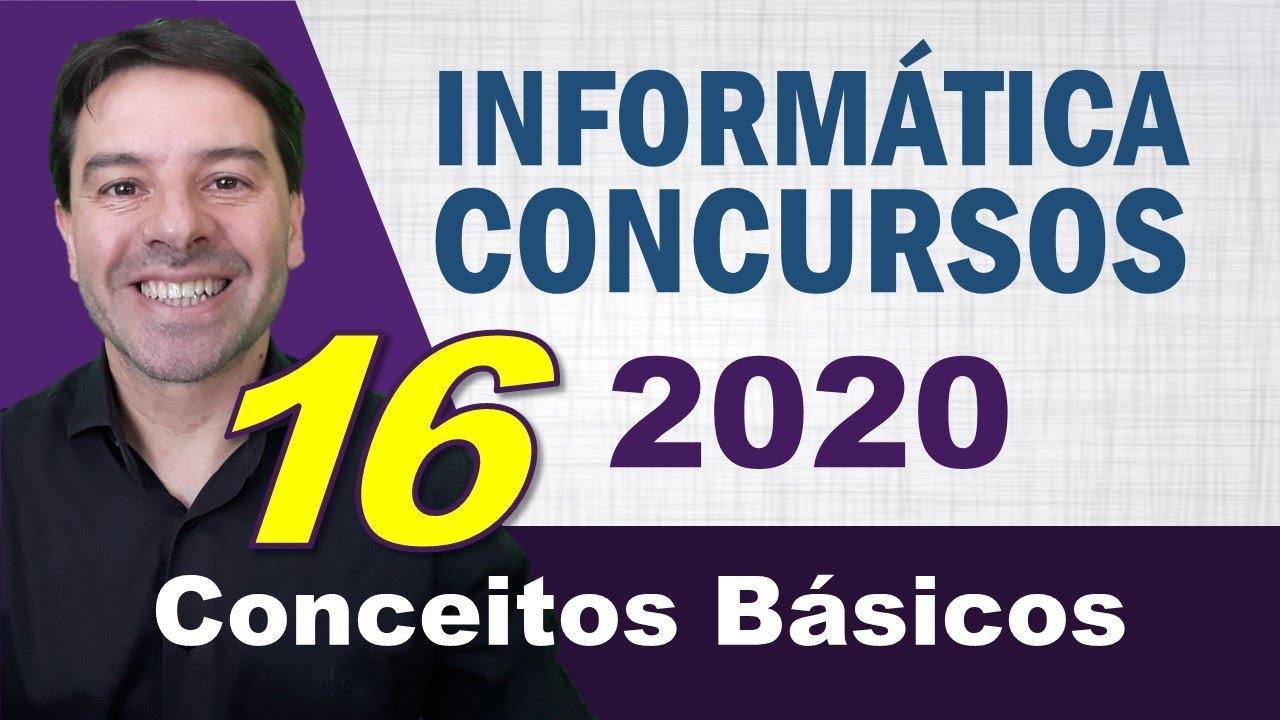 Conceitos Básicos de Informática para Concursos 2020 - Aula 16