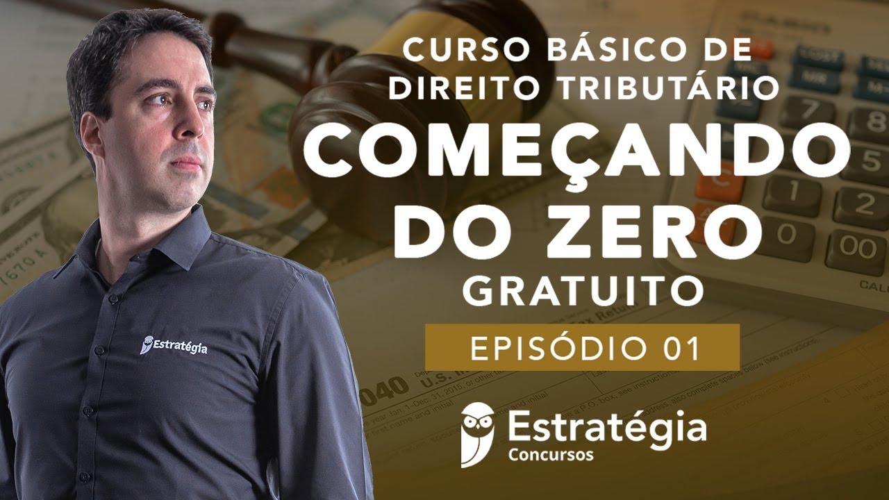 Curso Básico Direito Tributário: Começando do Zero - Prof. Fernando Maurício - Ep. 01