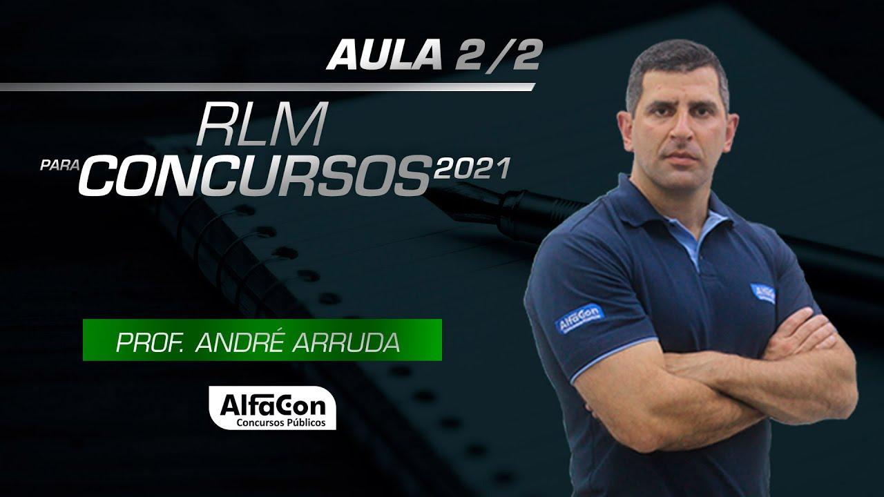 RLM para Concursos 2021 - Aula 2/2 - AlfaCon